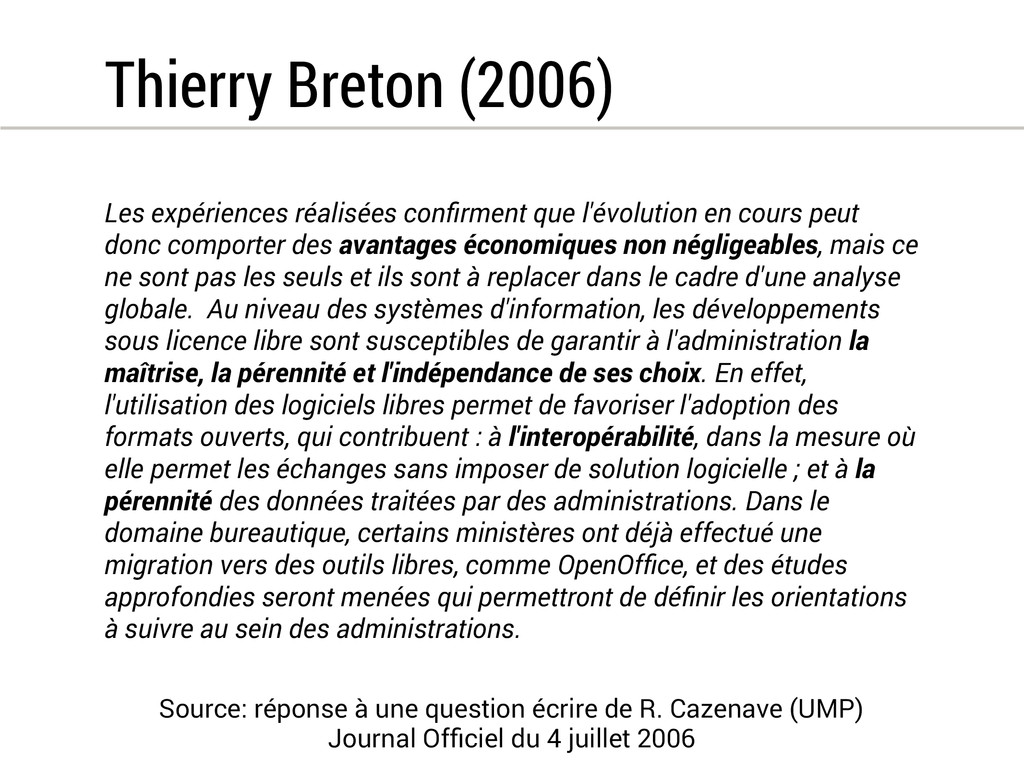Thierry Breton (2006) Les expériences réalisées...