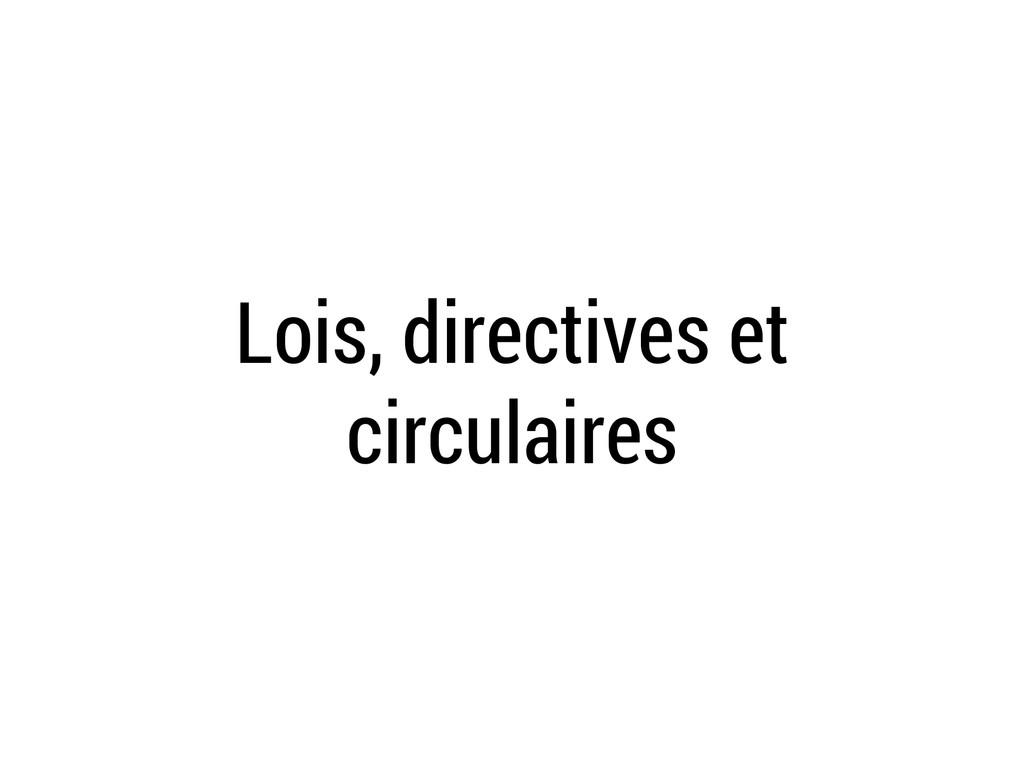 Lois, directives et circulaires