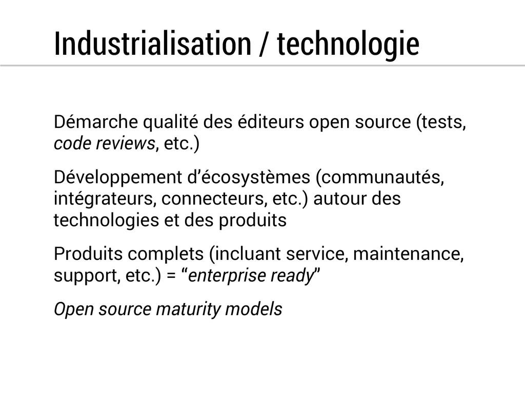 Industrialisation / technologie Démarche qualit...