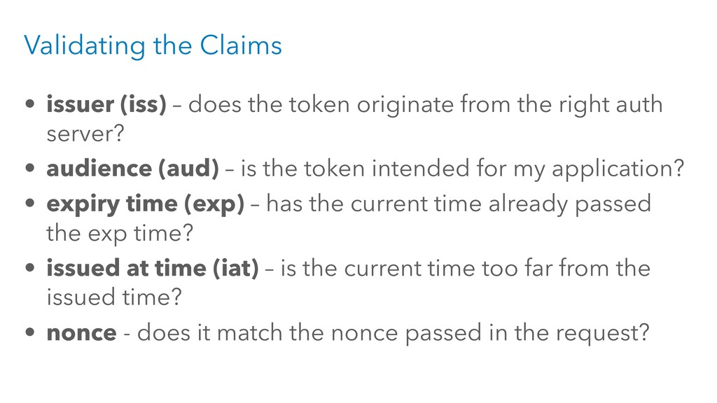 • issuer (iss) – does the token originate from ...