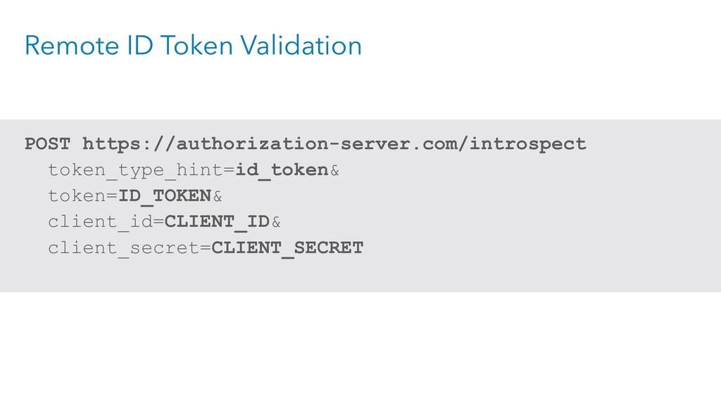 Remote ID Token Validation POST https://authori...