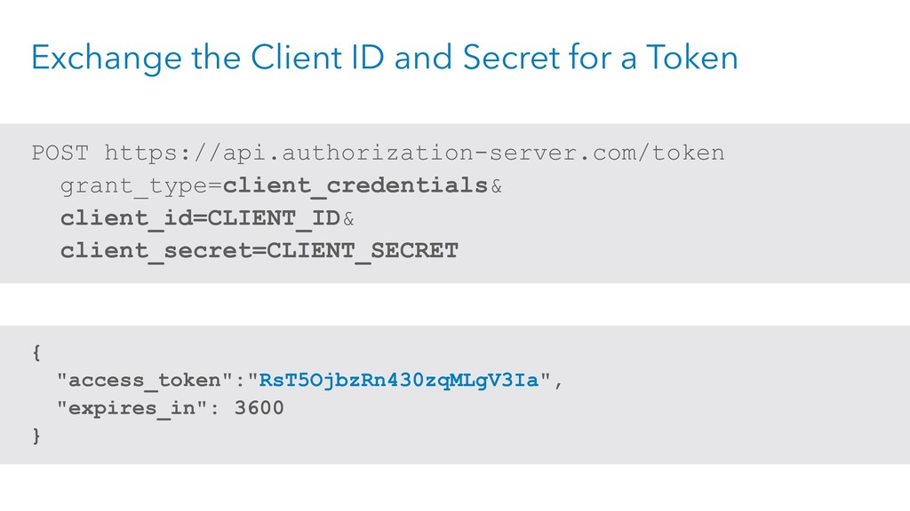 Exchange the Client ID and Secret for a Token P...