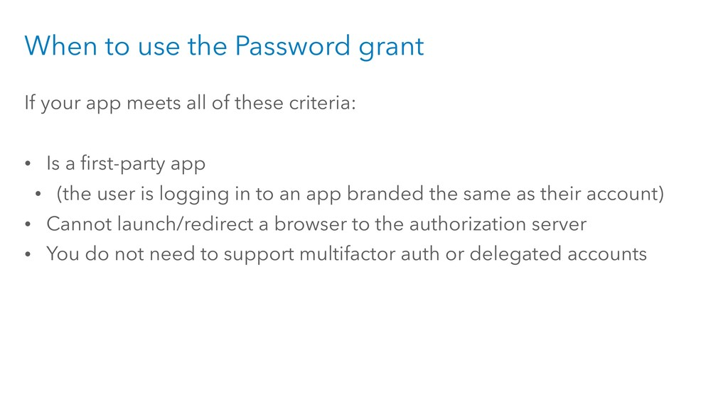 When to use the Password grant If your app meet...