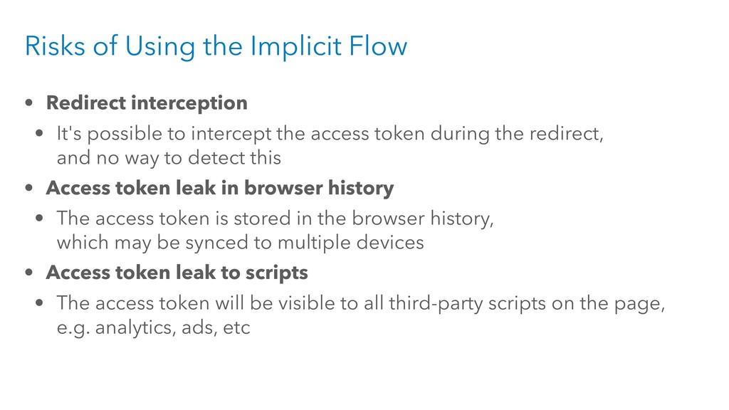 Risks of Using the Implicit Flow • Redirect int...