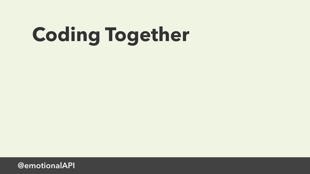 @emotionalAPI Coding Together