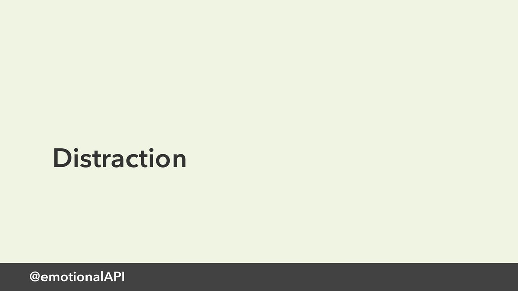 @emotionalAPI Distraction