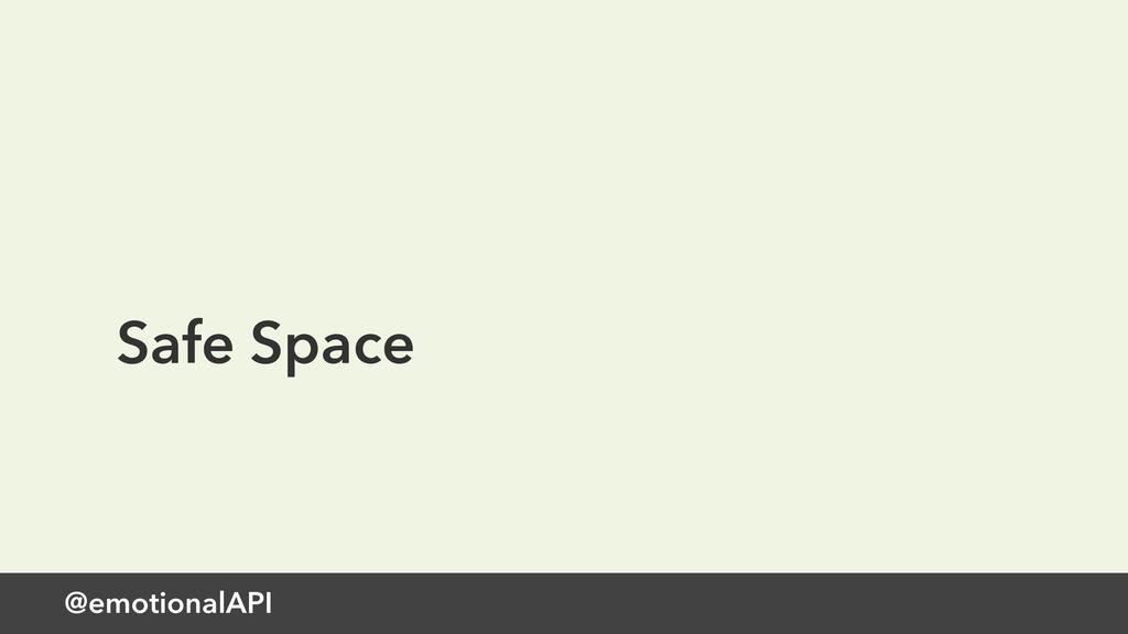@emotionalAPI Safe Space
