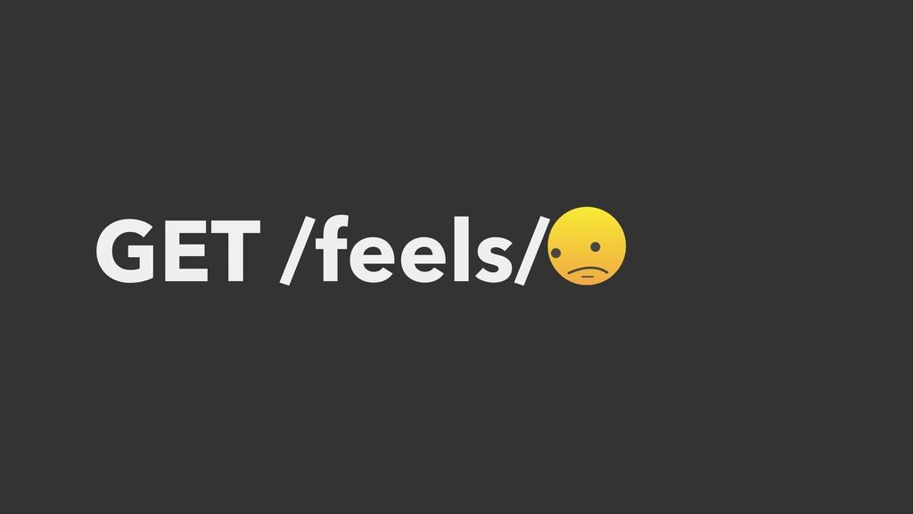 GET /feels/