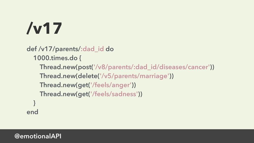 @emotionalAPI /v17 def /v17/parents/:dad_id do...