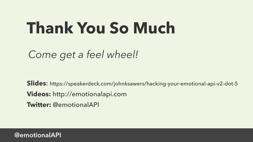 @emotionalAPI Thank You So Much Slides: https:/...