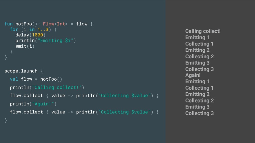 fun notFoo(): Flow<Int> = flow { for (i in 1..3...