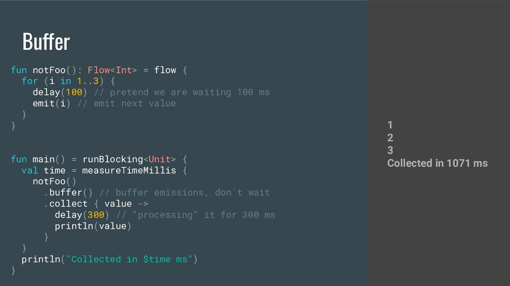 Buffer fun notFoo(): Flow<Int> = flow { for (i ...