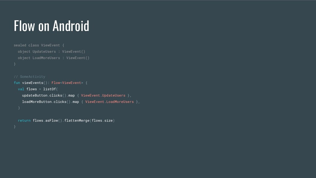 Flow on Android sealed class ViewEvent { object...
