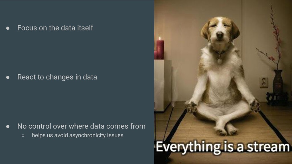 ● Focus on the data itself ● React to changes i...