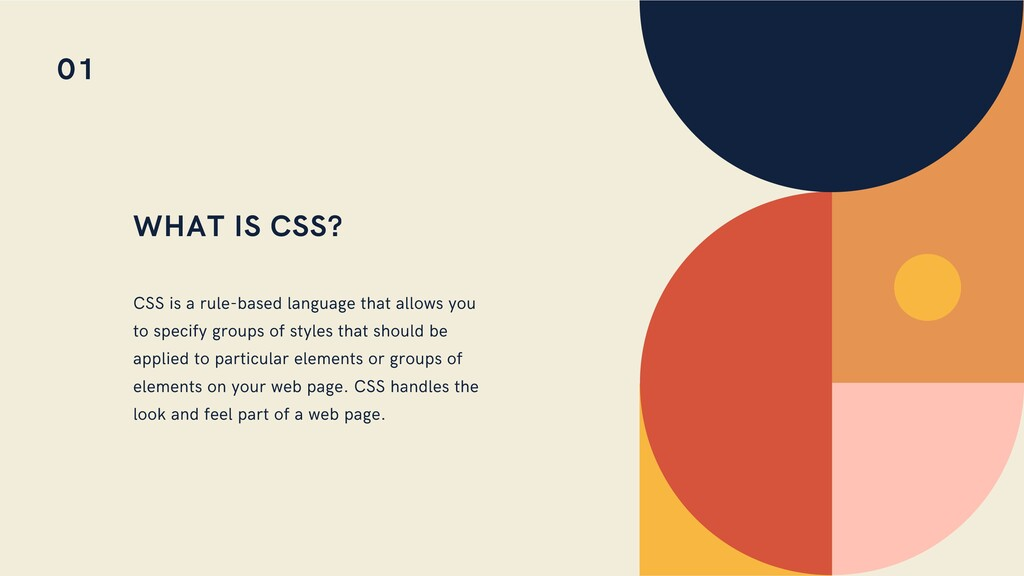 WHAT IS CSS? CSS is a rule-based language that ...