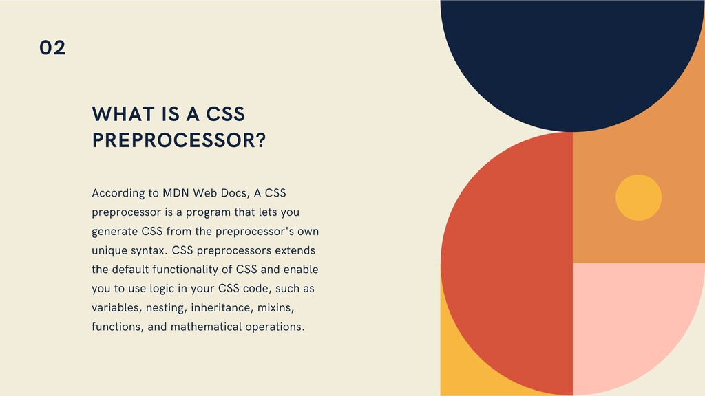 WHAT IS A CSS PREPROCESSOR? According to MDN We...