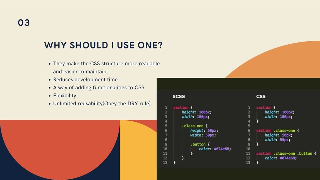 WHY SHOULD I USE ONE? They make the CSS structu...