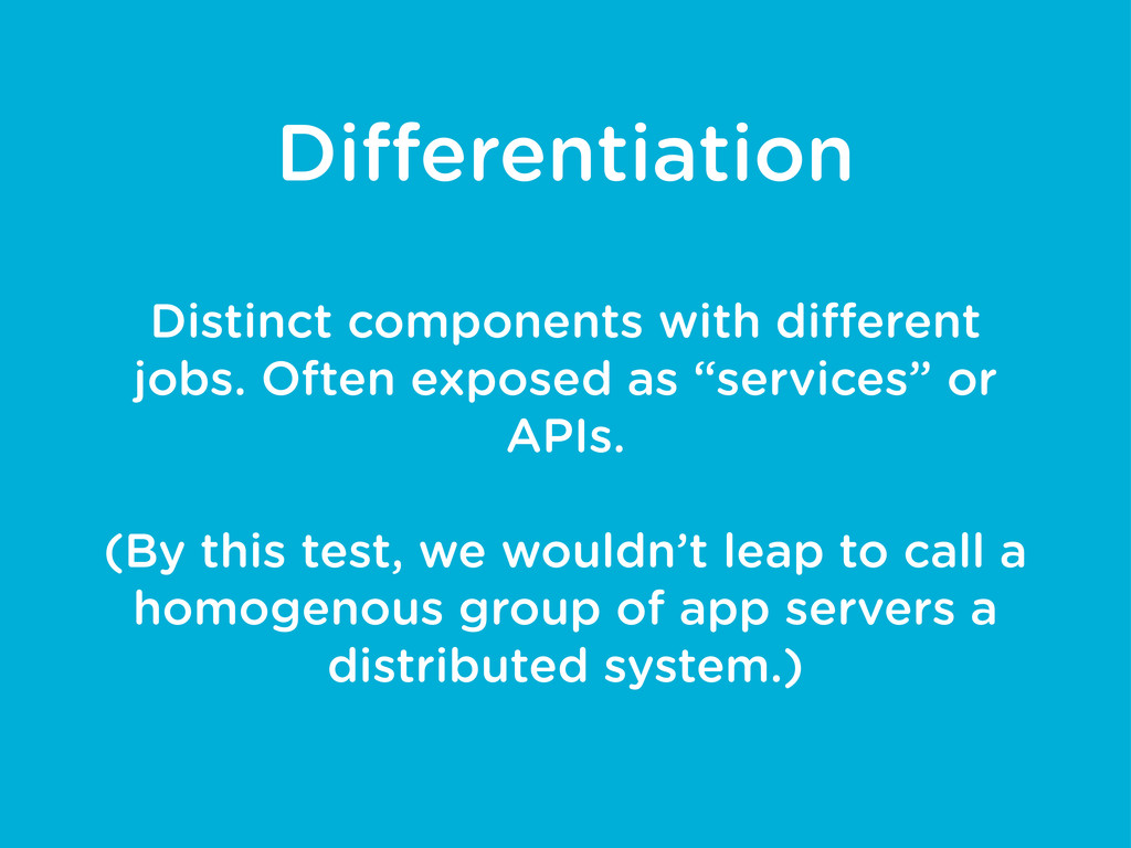 Differentiation Distinct components with differen...
