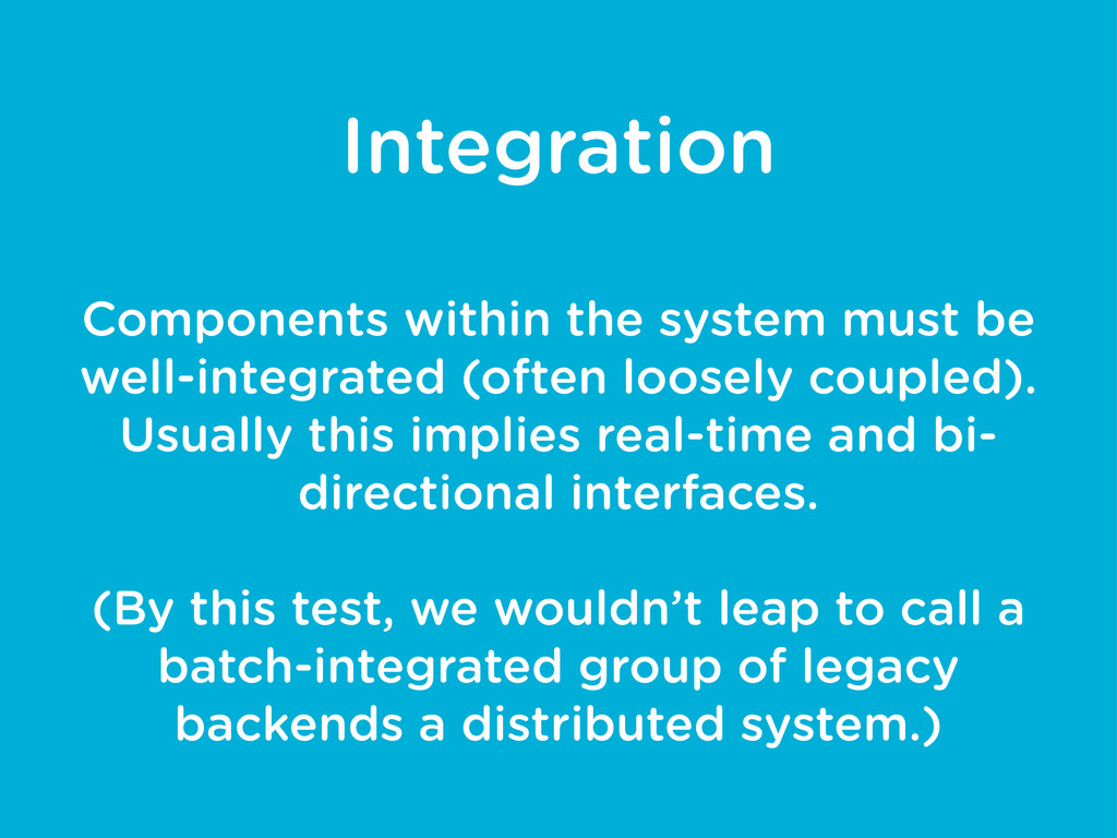 Integration Components within the system must b...