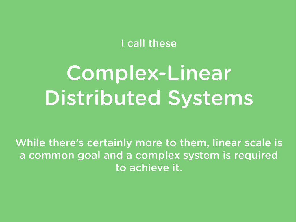I call these Complex-Linear Distributed Systems...