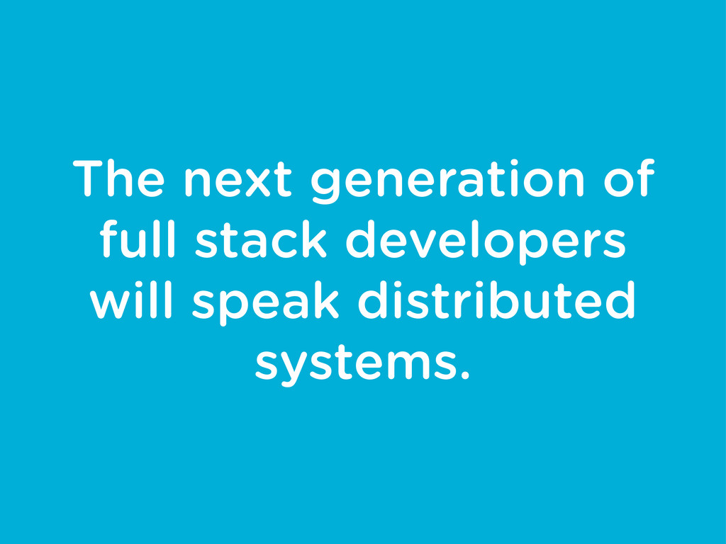 The next generation of full stack developers wi...