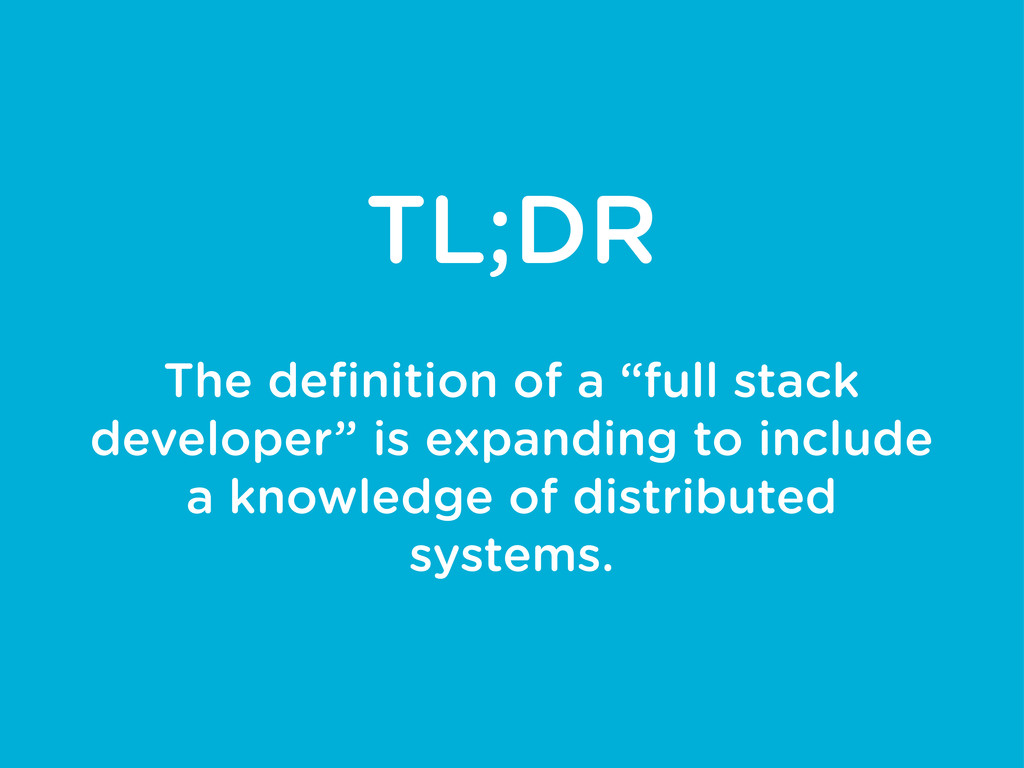 "TL;DR The definition of a ""full stack developer""..."