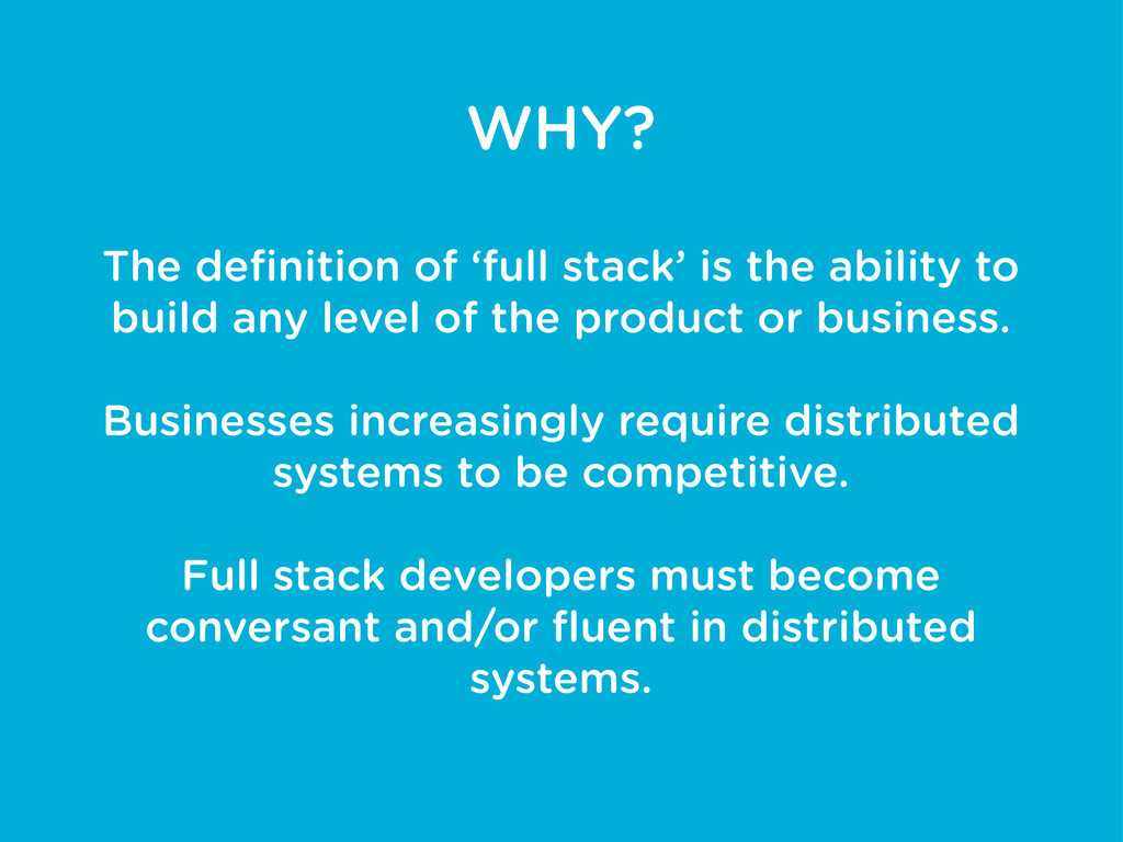 WHY? The definition of 'full stack' is the abili...