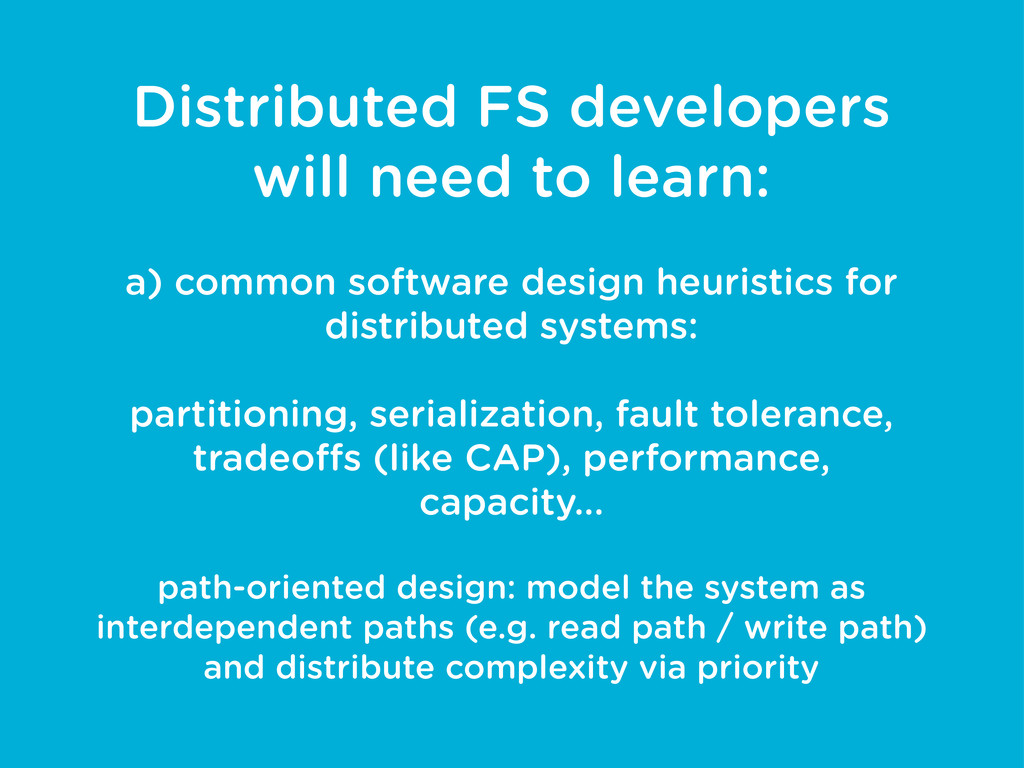 Distributed FS developers will need to learn: a...
