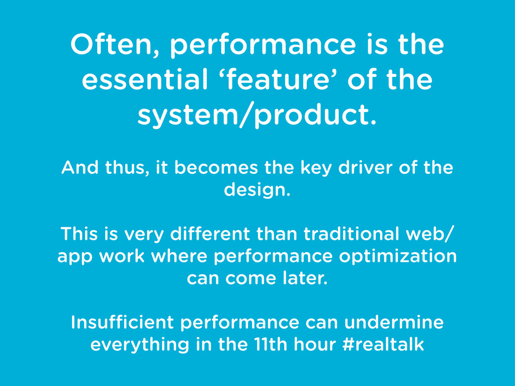 Often, performance is the essential 'feature' o...