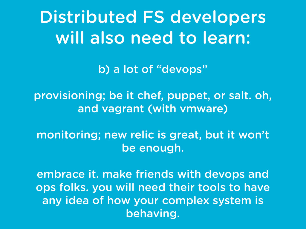 Distributed FS developers will also need to lea...