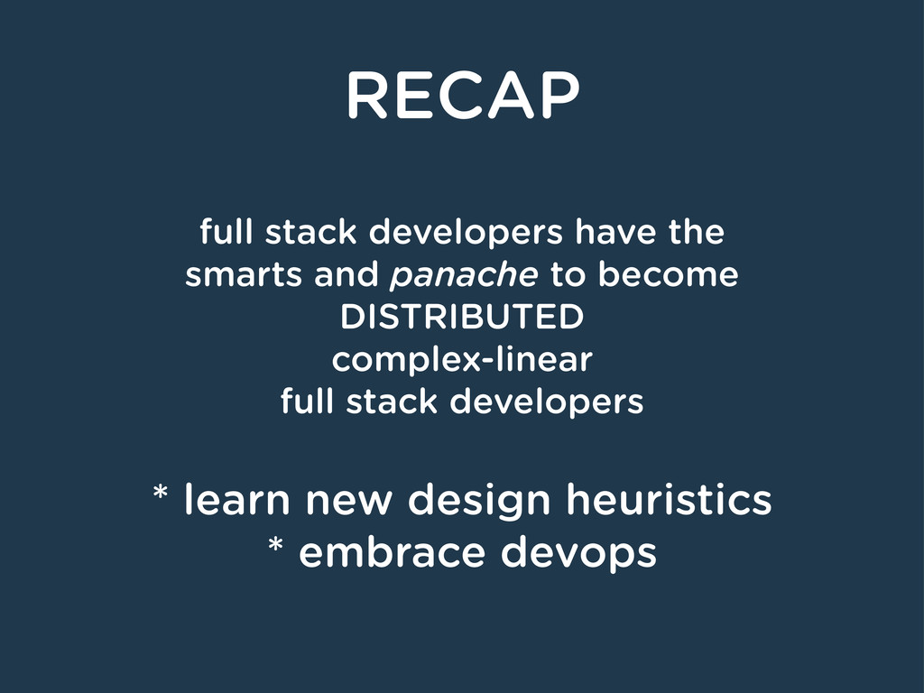 RECAP full stack developers have the smarts and...