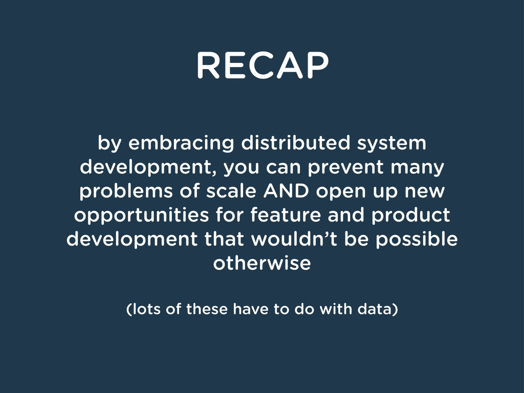RECAP by embracing distributed system developme...