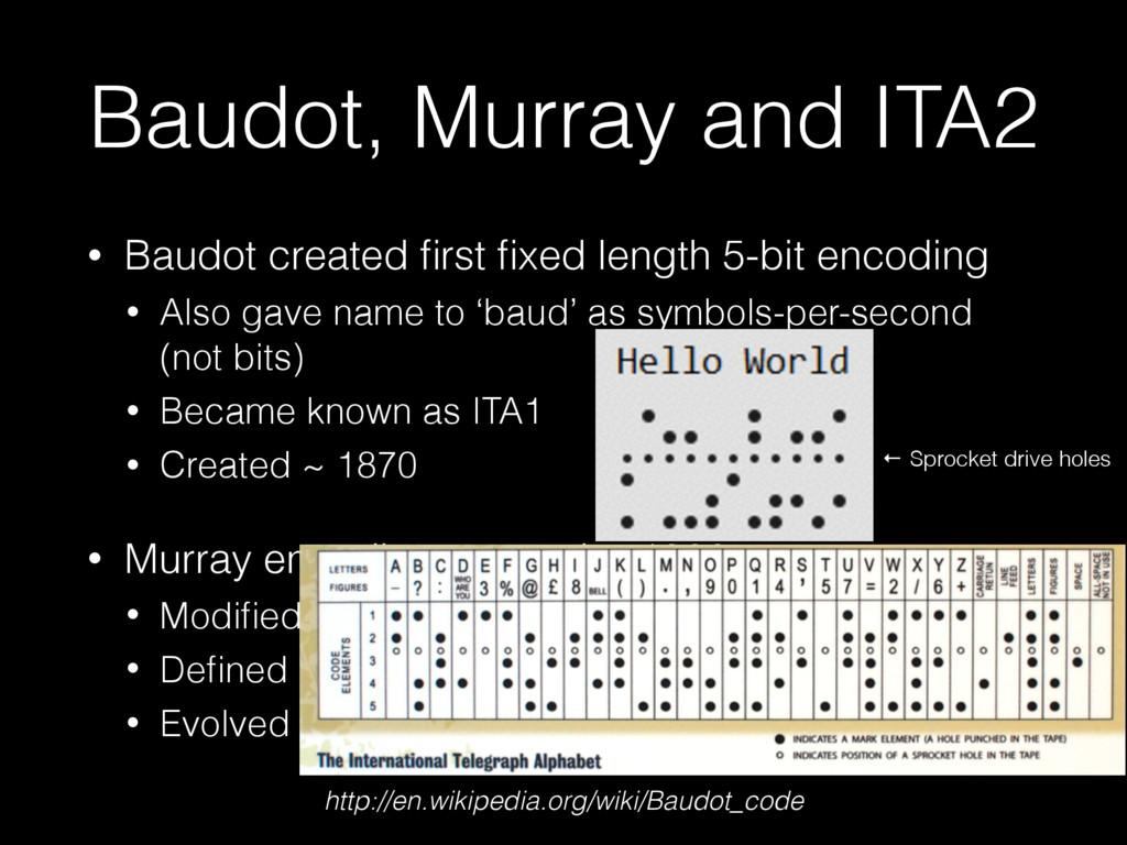 Baudot, Murray and ITA2 • Baudot created first fi...