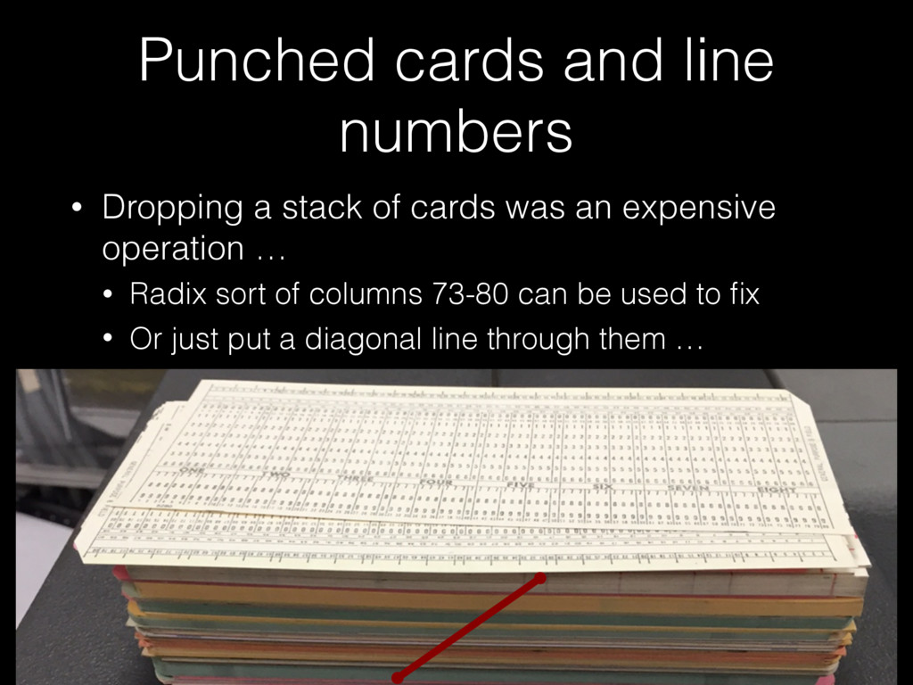 Punched cards and line numbers • Dropping a sta...