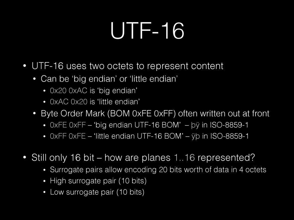UTF-16 • UTF-16 uses two octets to represent co...