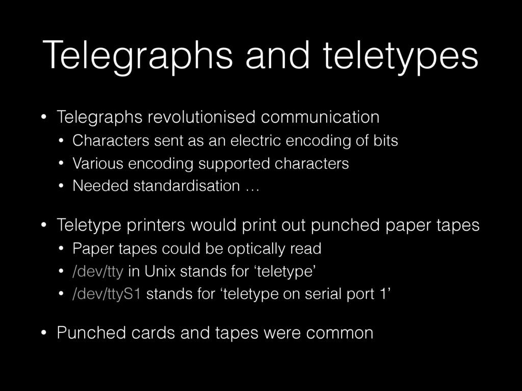 Telegraphs and teletypes • Telegraphs revolutio...