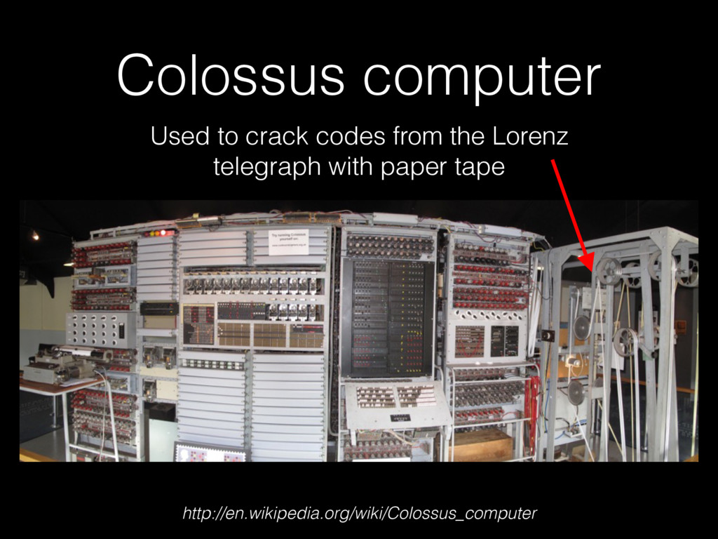 Colossus computer http://en.wikipedia.org/wiki/...
