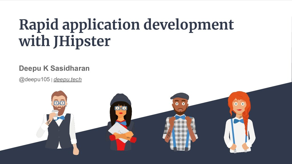 Rapid application development with JHipster Dee...