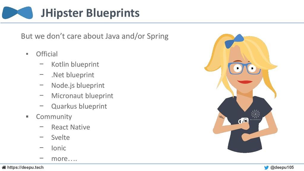 https://deepu.tech @deepu105 JHipster Blueprint...