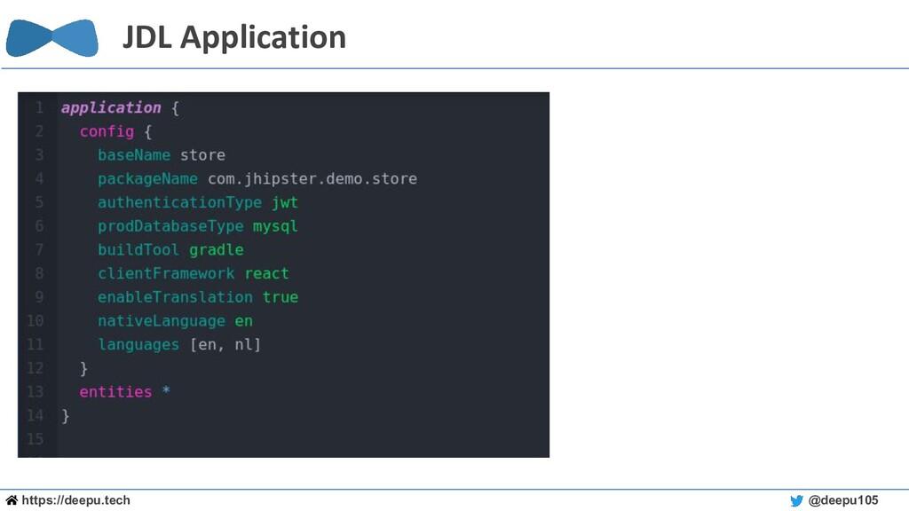https://deepu.tech @deepu105 JDL Application