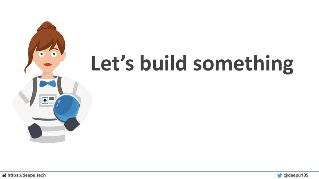 https://deepu.tech @deepu105 Let's build someth...