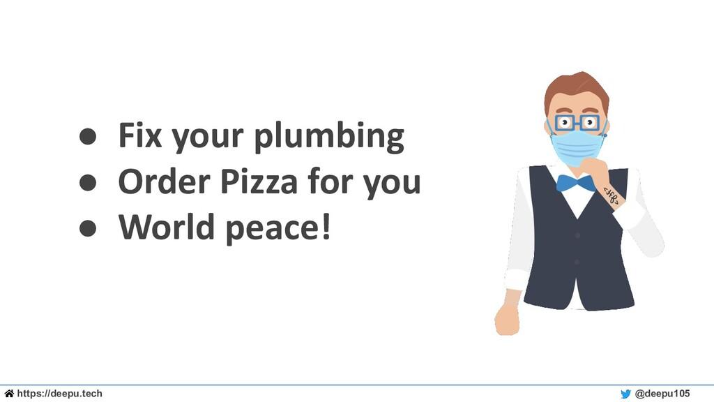 https://deepu.tech @deepu105 ● Fix your plumbin...