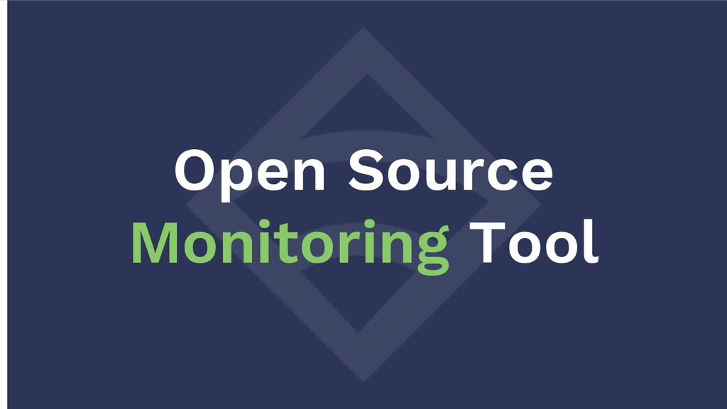 Open Source Monitoring Tool