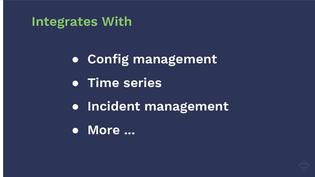 ● Config management ● Time series ● Incident ma...