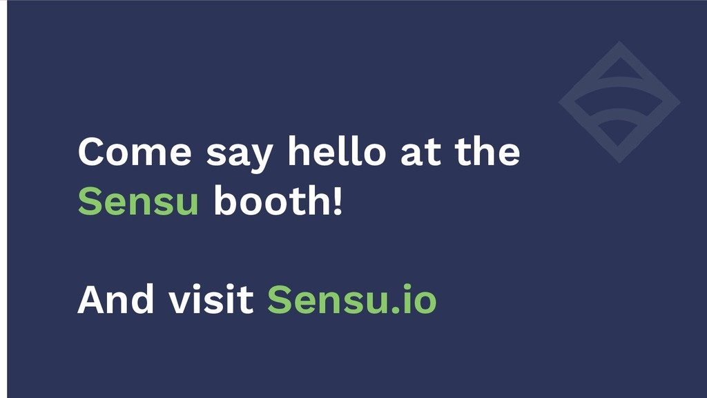 Come say hello at the Sensu booth! And visit Se...
