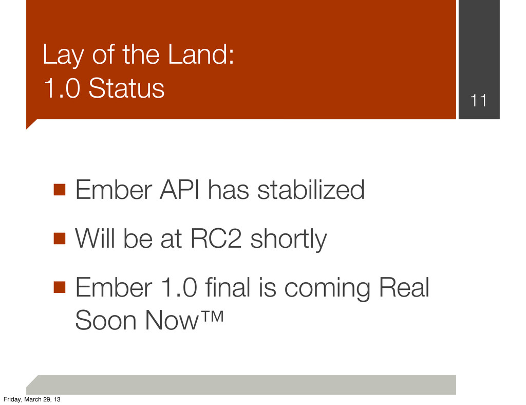 ■ Ember API has stabilized ■ Will be at RC2 sho...