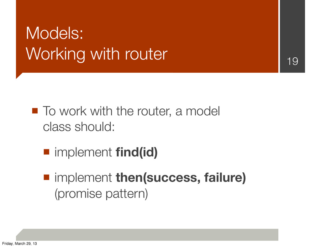 ■ To work with the router, a model class should...