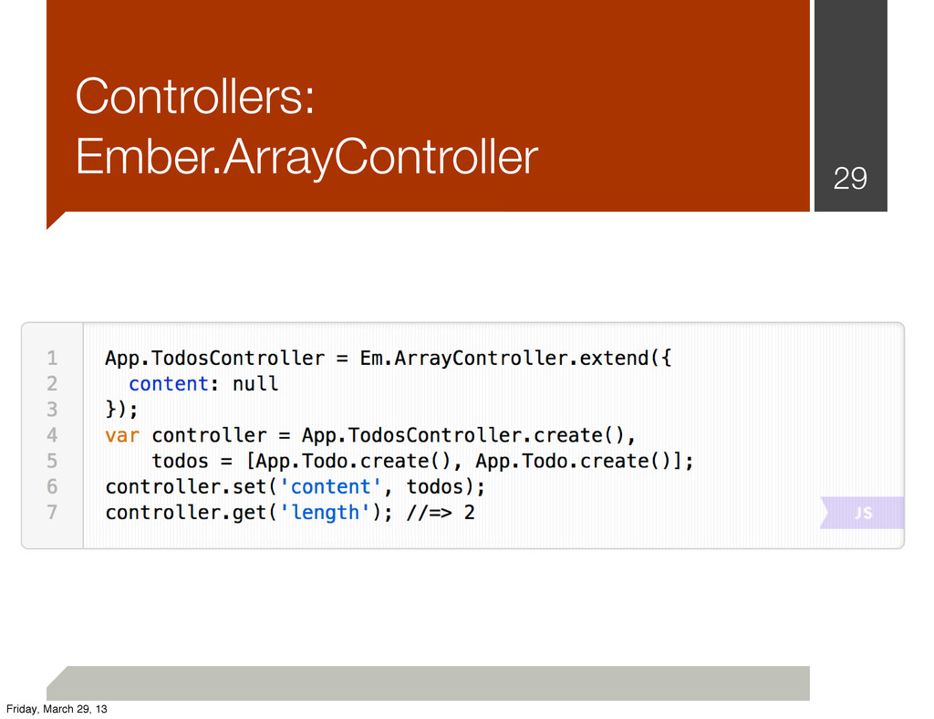 Controllers: Ember.ArrayController 29 Friday, M...
