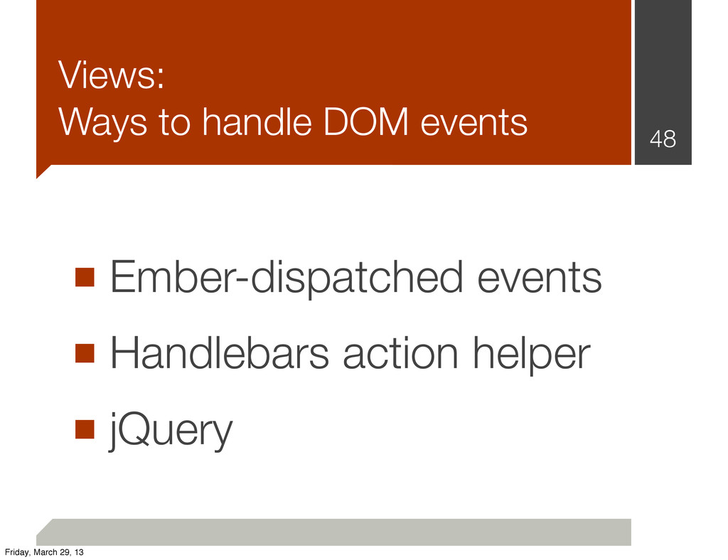 Views: Ways to handle DOM events ■ Ember-dispat...