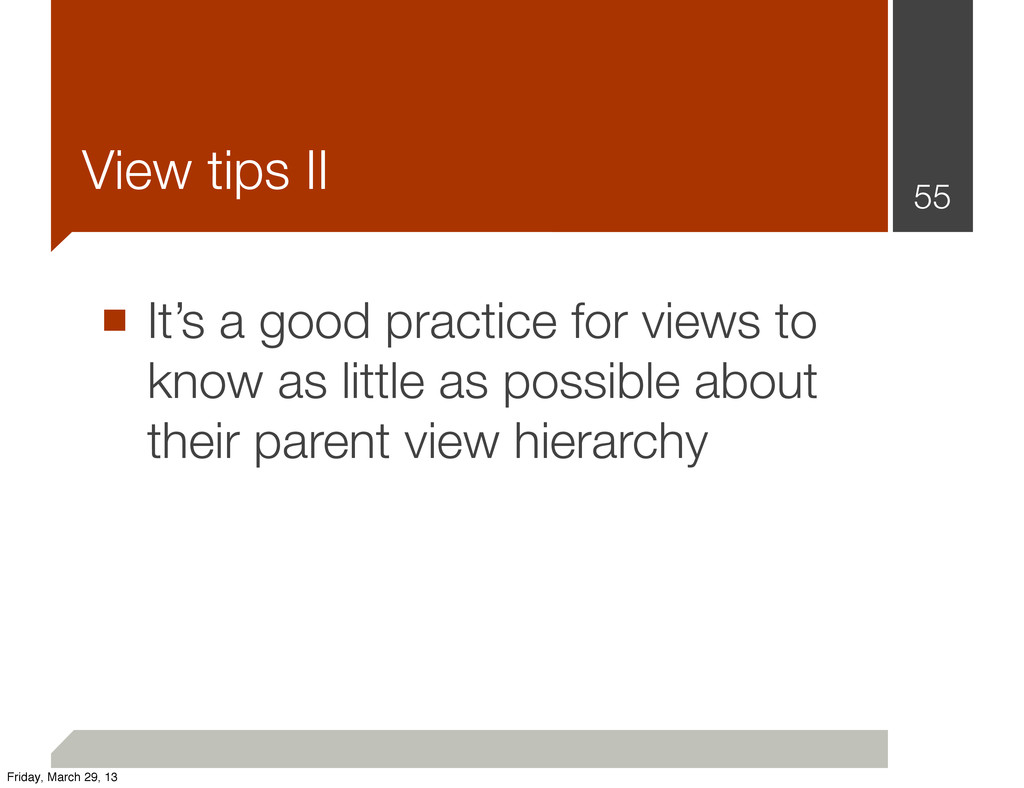 View tips II ■ It's a good practice for views t...